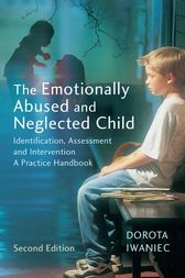 The Emotionally Abused and Neglected Child by Dorota Iwaniec