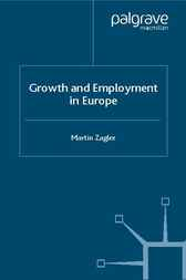 Growth and Employment in Europe by Martin Zagler