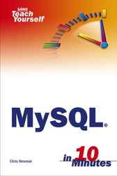 MySQL® in 10 Minutes by Chris Newman