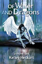 Of Water and Dragons by Kelley Heckart