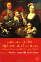 Luxury In The Eighteenth Century by Maxine Berg