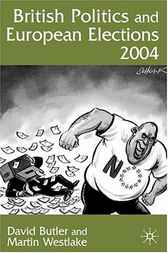 British Politics and European Elections 2004 by David Butler