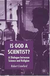 Is God a Scientist? by Robert Crawford