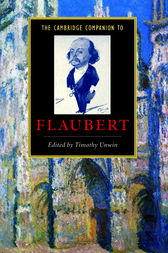 The Cambridge Companion to Flaubert by Timothy Unwin