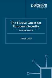 The Elusive Quest for European Security by Simon Duke