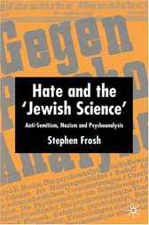 Hate and the 'Jewish Science' by Stephen Frosh