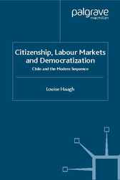 Citizenship, Labour Markets and Democratization by Louise Haagh
