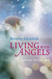 Living with Angels by Beverley Litchfield