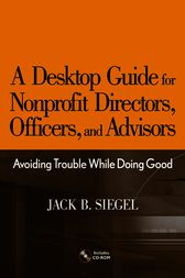 A Desktop Guide for Nonprofit Directors, Officers, and Advisors by Jack B. Siegel