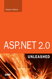 ASP.NET 2.0 Unleashed by Stephen Walther