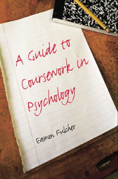A Guide to Coursework in Psychology by Eamon Fulcher