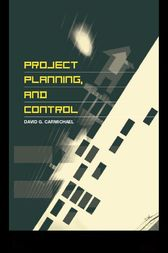 Project Planning, and Control by David G. Carmichael