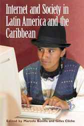 Internet and Society in Latin America and the Caribbean by Marcelo Bonilla