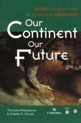 Our Continent, Our Future by Thandika Mkandawire