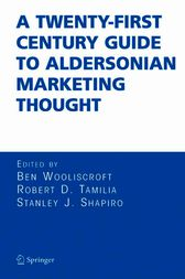 A Twenty-First Century Guide to Aldersonian Marketing Thought by Ben Wooliscroft