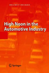High Noon in the Automotive Industry by Helmut Becker