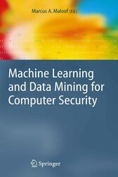 Machine Learning and Data Mining for Computer Security by Marcus A. Maloof