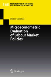 Microeconometric Evaluation of Labour Market Policies by Marco Caliendo