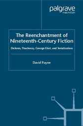 The Reenchantment of Nineteenth-Century Fiction by David Payne