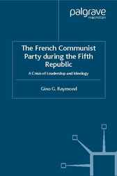 The French Communist Party During the Fifth Republic by Gino G. Raymond