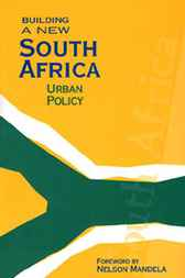 Building a New South Africa, Volume 2 Urban Policy by Mark van Ameringen