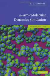 The Art of Molecular Dynamics Simulation by D. C. Rapaport