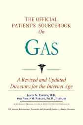 The Official Patient's Sourcebook on Gas by ICON Health Publications