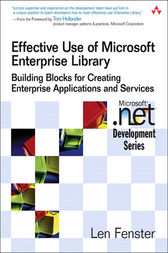 Effective Use of Microsoft Enterprise Library by Len Fenster