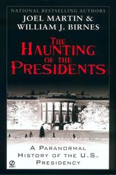 The Haunting of the Presidents by Joel Martin