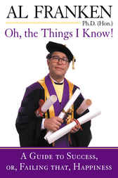 Oh, the Things I Know! by Al Franken