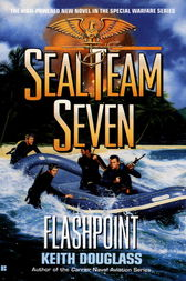 Seal Team Seven 11: Flashpoint by Keith Douglass