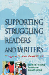 Supporting Struggling Readers and Writers by Dorothy S. Strickland