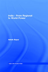 India - From Regional to World Power by Ashok Kapur