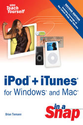 iPod + iTunes for Windows and Mac in a Snap by Brian Tiemann