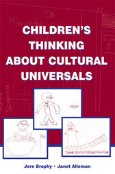Children's Thinking About Cultural Universals by Jere Brophy