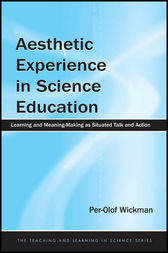 Aesthetic Experience in Science Education by Per-Olof Wickman