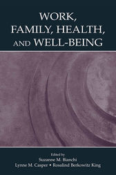 Work, Family, Health, and Well-Being by Suzanne M. Bianchi