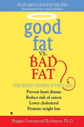 Good Fat vs. Bad Fat by Maggie Greenwood-Robinson