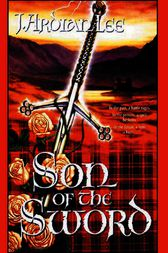 Son of the Sword by J. Ardian Lee
