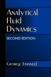 Analytical Fluid Dynamics, Second Edition by George Emanuel