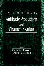 Basic Methods in Antibody Production and Characterization by Gary C. Howard