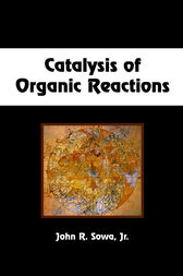 Catalysis of Organic Reactions by Jr. Sowa