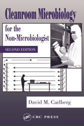 Cleanroom Microbiology for the Non-Microbiologist by David M. Carlberg