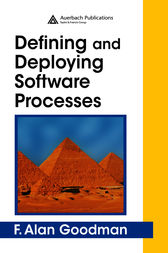 Defining and Deploying Software Processes by F. Alan Goodman