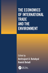 The Economics of International Trade and the Environment by Amitrajeet A Batabyal