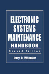 Electronic Systems Maintenance Handbook, Second Edition by Jerry C. Whitaker