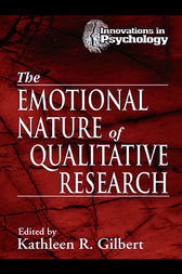 The Emotional Nature of Qualitative Research by Kathleen Gilbert