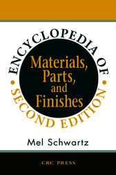 Encyclopedia of Materials, Parts and Finishes, Second Edition by Mel Schwartz