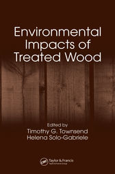 Environmental Impacts of Treated Wood by Timothy G. Townsend