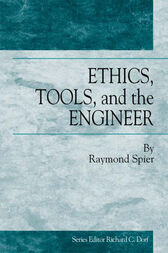Ethics, Tools and the Engineer by Raymond Spier